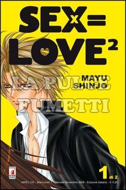 AMICI #   133 - SEX = LOVE  1