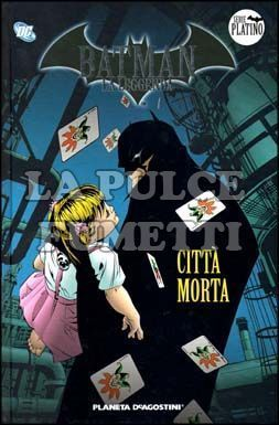 BATMAN LA LEGGENDA #    10: CITTA' MORTA