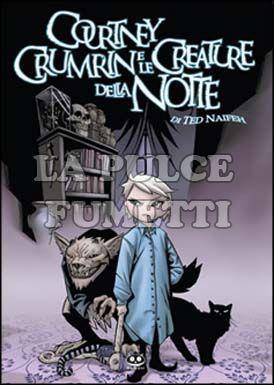 COURTNEY CRUMRIN #     1: LE CREATURE DELLA NOTTE