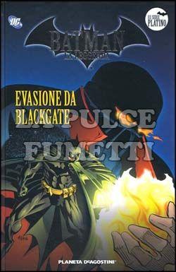 BATMAN LA LEGGENDA #    22: EVASIONE DA BLACKGATE