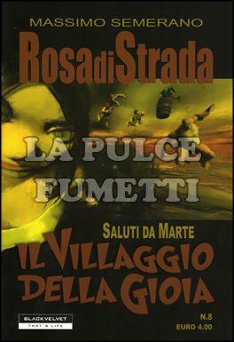 ROSA DI STRADA #     8: IL VILLAGGIO DELLA GIOIA