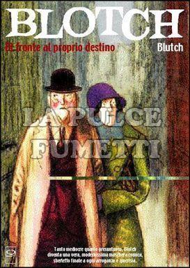 BLOTCH #     2: DI FRONTE AL PROPRIO DESTINO