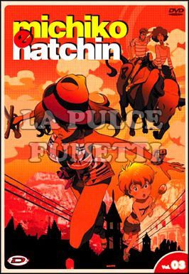MICHIKO E HATCHIN #     3 - EPISODI 5/7 + BOX