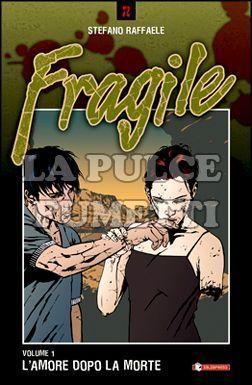 FRAGILE #     1: L'AMORE DOPO LA MORTE