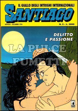 SANTIAGO #     2: DELITTO E PASSIONE