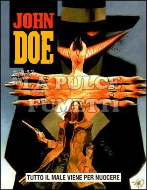 JOHN DOE #    73: TUTTO IL MALE VIENE PER NUOCERE