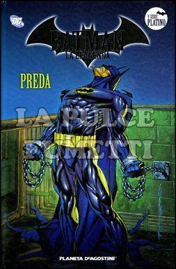 BATMAN LA LEGGENDA #    48: PREDA