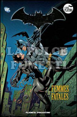 BATMAN LA LEGGENDA #    50: FEMMES FATALES