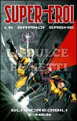 SUPER-EROI LE GRANDI SAGHE #    10 - GLI INCREDIBILI X-MEN