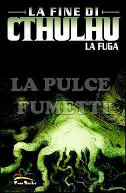 FINE DI CTHULHU - LA FUGA #     1