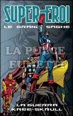 SUPER-EROI LE GRANDI SAGHE #    14 - LA GUERRA KREE-SKRULL