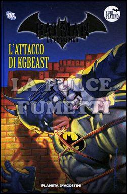 BATMAN LA LEGGENDA #    62: L'ATTACCO DI KGBEAST
