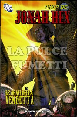 JONAH HEX - PULP DC #     2: LE ARMI DELLA VENDETTA
