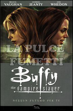 BUFFY STAGIONE  8 #     2: NESSUN FUTURO PER TE