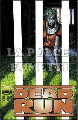DEAD RUN #     3