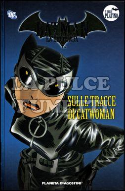 BATMAN LA LEGGENDA #    77: SULLE TRACCE DI CATWOMAN