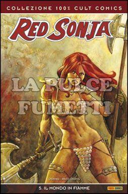 100% CULT COMICS - RED SONJA #     5: IL MONDO IN FIAMME