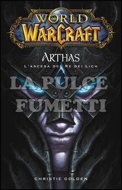 WORLD OF WARCRAFT: ARTHAS - L'ASCESA DEL RE DEI LICH
