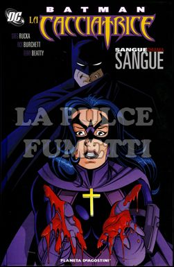 BATMAN / CACCIATRICE: SANGUE CHIAMA SANGUE