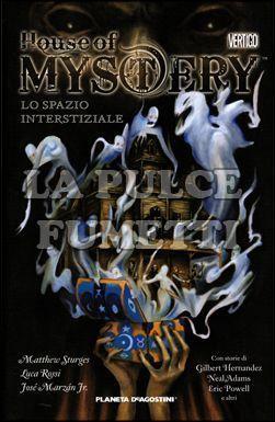 HOUSE OF MYSTERY #     3: LO SPAZIO INTERSTIZIALE