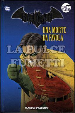 BATMAN LA LEGGENDA #    92: UNA MORTE DA FAVOLA