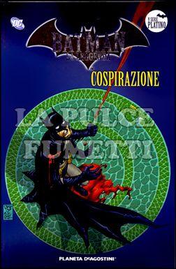 BATMAN LA LEGGENDA #    99: COSPIRAZIONE