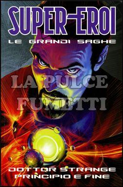 SUPER-EROI LE GRANDI SAGHE #    45 - DOTTOR STRANGE: PRINCIPIO E FINE