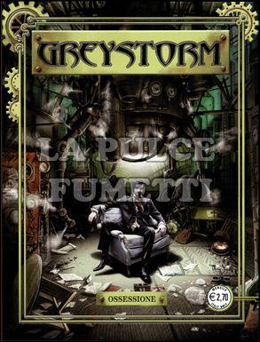 GREYSTORM #     7: OSSESSIONE