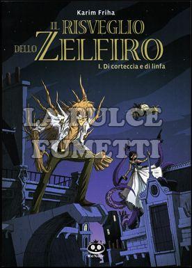 RISVEGLIO DELLO ZELFIRO #     1: DI CORTECCIA E DI LINFA