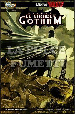 BATMAN LE STRADE DI GOTHAM #     1 - RINATO