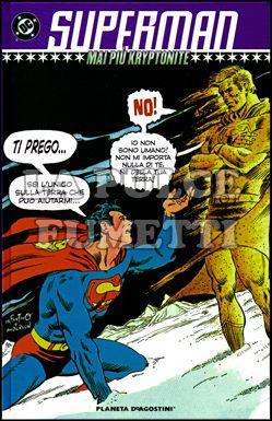 SUPERMAN: MAI PIU' KRYPTONITE - CLASSICI DC
