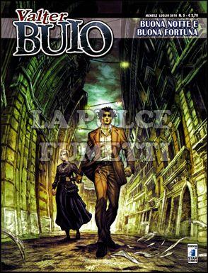 VALTER BUIO #     5: BUONA NOTTE E BUONA FORTUNA
