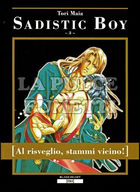 SADISTIC BOY #     3: AL RISVEGLIO STAMMI VICINO