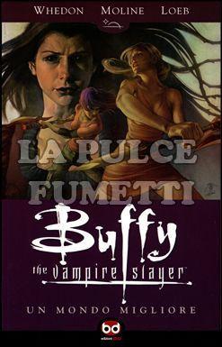 BUFFY STAGIONE  8 #     4: UN MONDO MIGLIORE