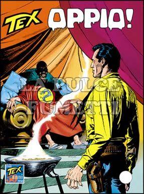TEX GIGANTE #   451: OPPIO!