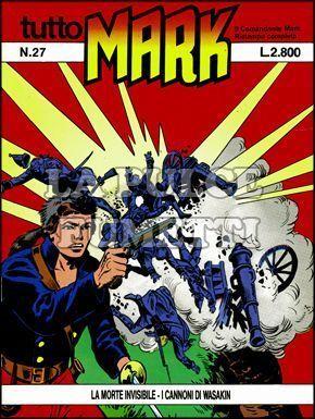 TUTTO MARK #    27: LA MORTE INVISIBILE - I CANNONI DI WASAKIN