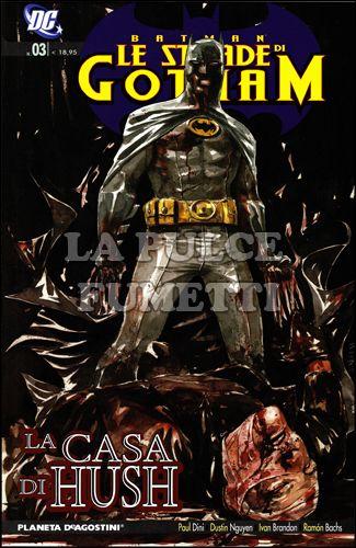 BATMAN LE STRADE DI GOTHAM #     3 - LA CASA DI HUSH