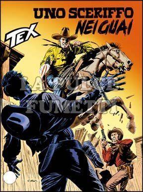 TEX GIGANTE #   474: UNO SCERIFFO NEI GUAI