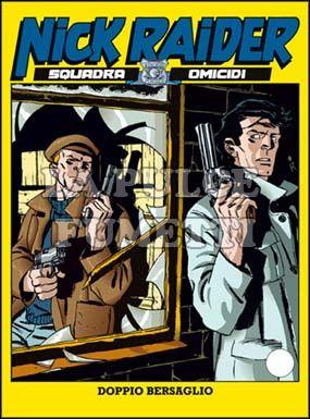 NICK RAIDER #    86: DOPPIO BERSAGLIO