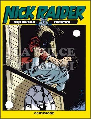 NICK RAIDER #    98: OSSESSIONE