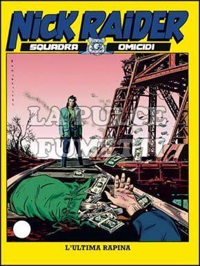 NICK RAIDER #   111: L'ULTIMA RAPINA