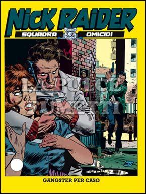 NICK RAIDER #   118: GANGSTER PER CASO