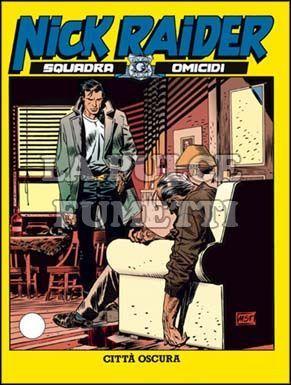 NICK RAIDER #   119: CITTA' OSCURA