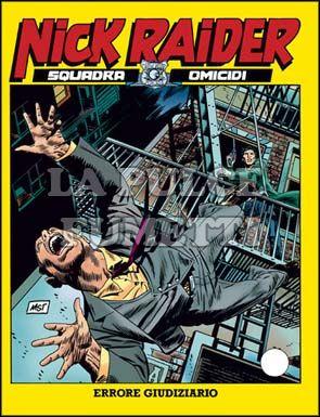 NICK RAIDER #   120: ERRORE GIUDIZIARIO