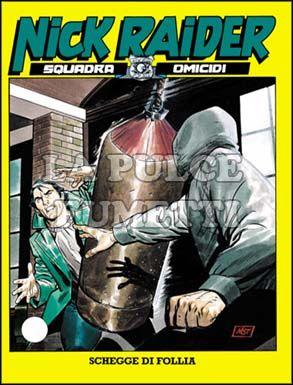 NICK RAIDER #   155: SCHEGGE DI FOLLIA