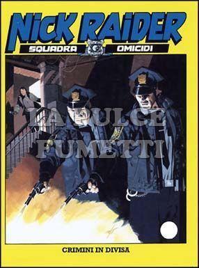 NICK RAIDER #   195: CRIMINI IN DIVISA