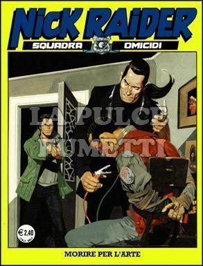 NICK RAIDER #   199: MORIRE PER L'ARTE
