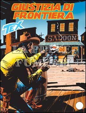 TEX GIGANTE #   525: GIUSTIZIA DI FRONTIERA