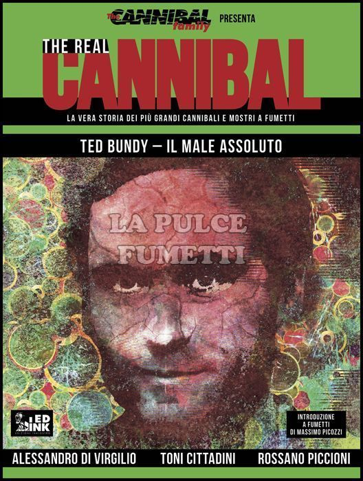THE REAL CANNIBAL #     4 - TED BUNDY: IL MALE ASSOLUTO