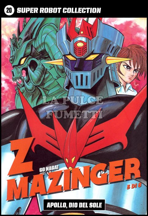 GO NAGAI - SUPER ROBOT COLLECTION #    20 - Z MAZINGER 5 (DI 8): APOLLO, DIO DEL SOLE